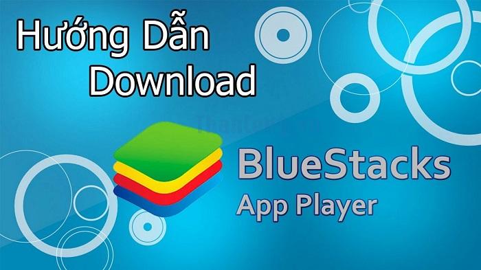 tìm hiểu cách cài đặt BlueStacks App Player trên máy tính