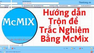 Phần mềm trộn đề trắc nghiệm McMIX
